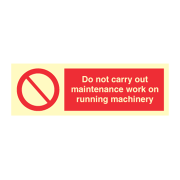 Do not carry out maintenance work - Prohibition Signs