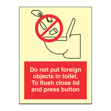 Do not put foreign objects in toilet. To flush close lid... - Mandatory Signs